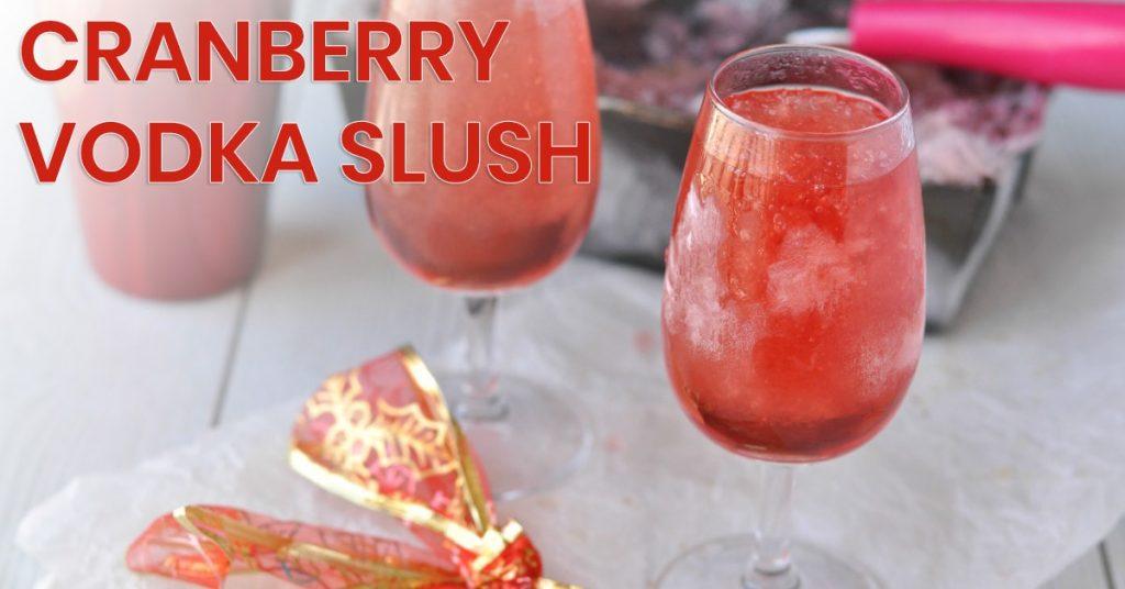 Cranberry Vodka Slush